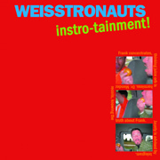 Weisstronauts CD Instro-tainment